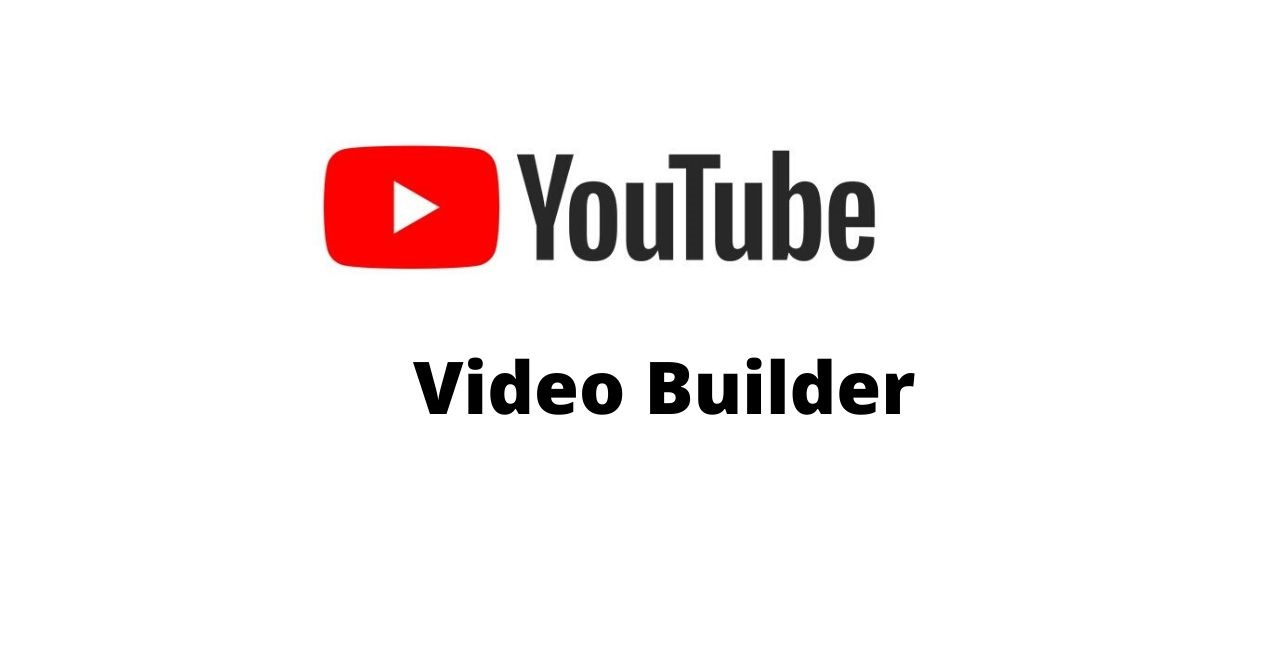 YouTube logo and Video Builder inscription