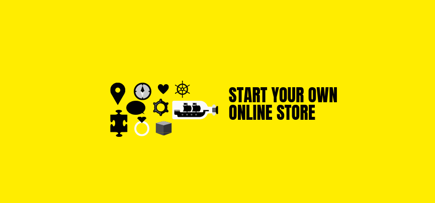 "The words ""start your own online store"" on a yellow background"